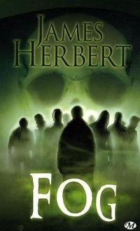 Have read: Fog by James Herbert - 1975. I very much enjoyed Fog, and also the film extract was awesomely thrilling, BUT, the book comes first, of course, and its well worth a read for ALL Horror fans!
