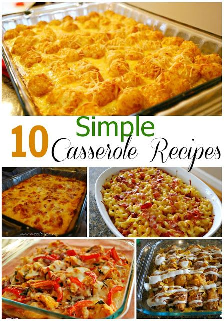 10 Simple Casserole Recipes - easy ideas for breakfasts and dinners the entire family will love. Try with low fat and fat free ingredients.