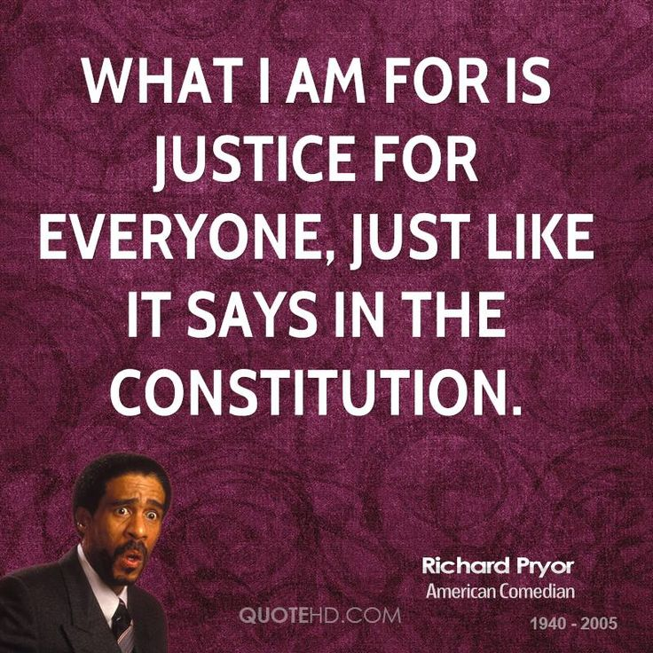 Quotes On Justice | Richard Pryor Quotes | QuoteHD
