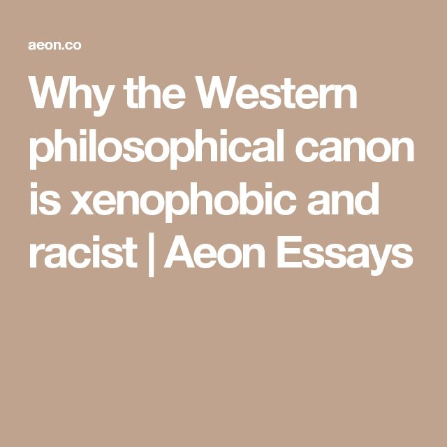 Why the Western philosophical canon is xenophobic and racist | Aeon Essays