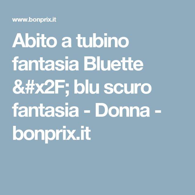 Abito a tubino fantasia Bluette / blu scuro fantasia - Donna - bonprix.it
