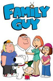 Family Guy (season 1, 2, 3, 4, 5, 6, 7, 8, 9, 10, 11 ,12, 13, 14)