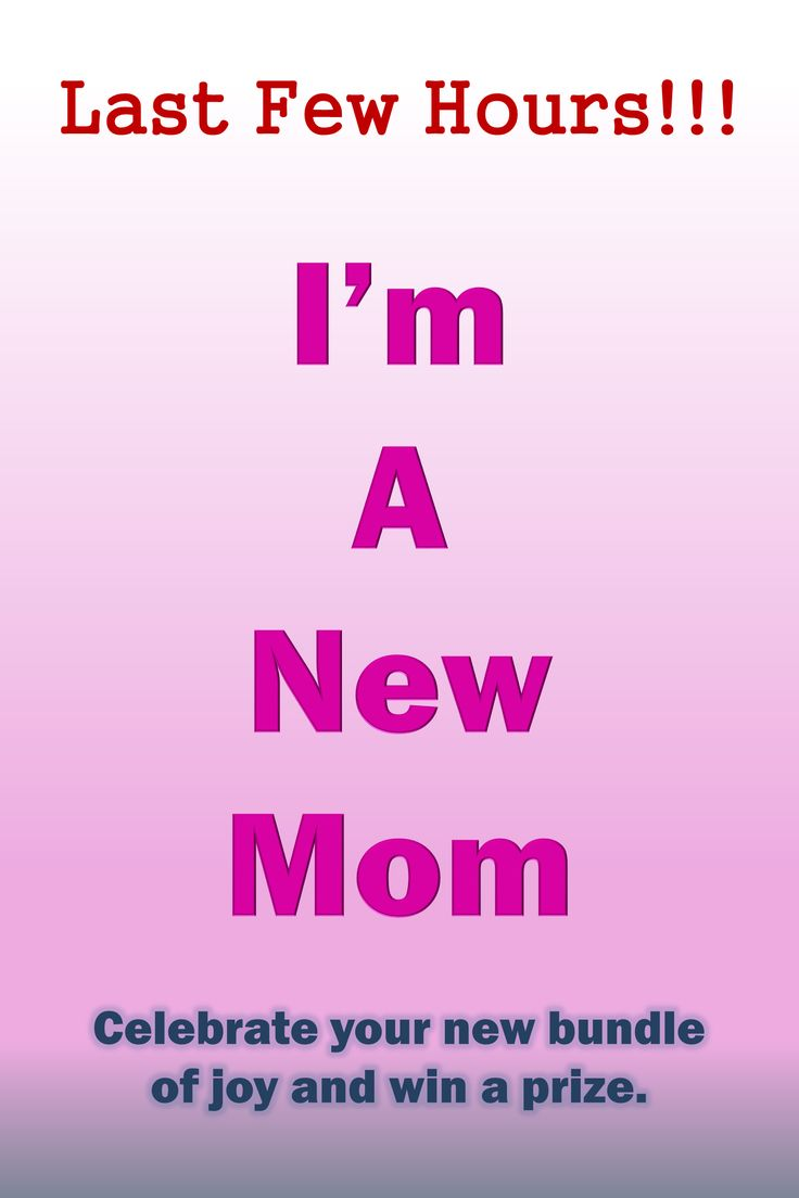 Last Chance To Participate Hurry Up I M A New Mom