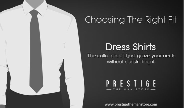 Dress Shirts - If turning your head causes the collar to turn with it, the collar is too tight. You should be able to comfortably fit two fingers inside of your buttoned collar without it tightening against your skin #RightFit #PrestigeTheManStore http://bit.ly/2cvH9tO