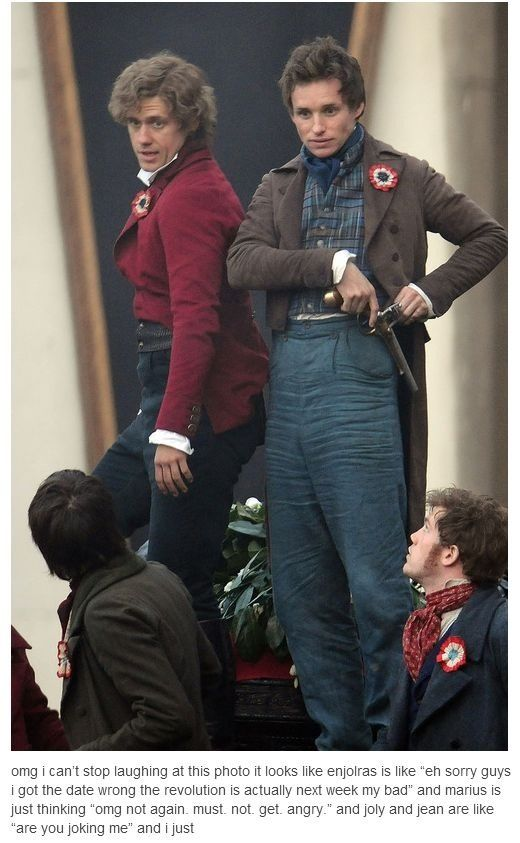 "really? i think its more like enjolras is butt-touching marius, and marius is like flipping out. ""omg, enjolras! im not gay!"" and the jehan and joly are like ""seriously?"" and then we ALL know that grantaire is lurking around somewhere, ready to kill marius of jealousy."