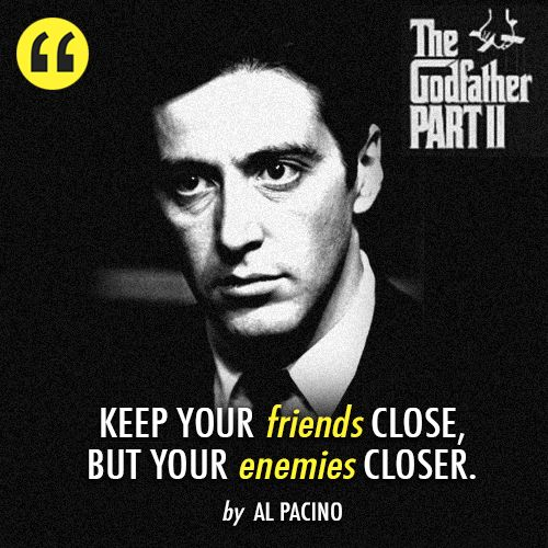 The Godfather: Part II (1974) Quote (About close, enemies, friends, friendship)