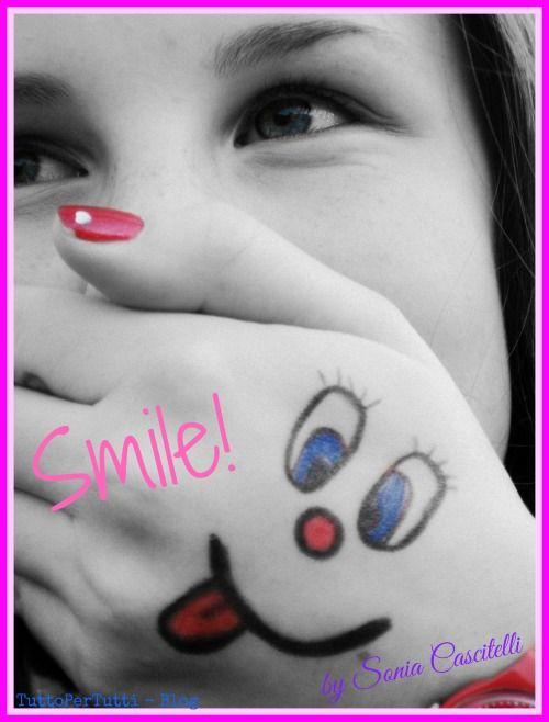 TuttoPerTutti: SMILE! Sorridi.... by  Sonia Cascitelli.