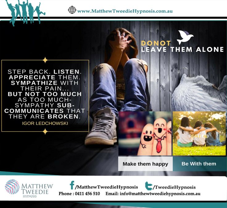 Sympathy can help to calm a subject, but it must be done with ease. >> Take help from hypnosis, either for you or your loved ones If you would like to explore further about how curative hypnotherapy can help with depression, then please contact us to book an initial consultation. For information http://matthewtweediehypnosis.com.au/hypnotherapy-depression-adelaide/ #BeHappy #TimeForLife #NewLife #StressFreeLife