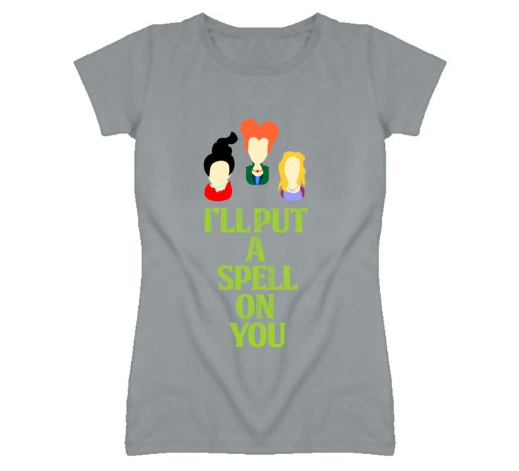 I'll Put A Spell On You Halloween Witch Spooky Hocus Pocus T Shirt...Customizable Colors & Styles starting at $18!