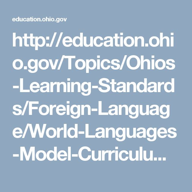 http://education.ohio.gov/Topics/Ohios-Learning-Standards/Foreign-Language/World-Languages-Model-Curriculum/World-Languages-Model-Curriculum-Framework/Instructional-Authentic-Resources