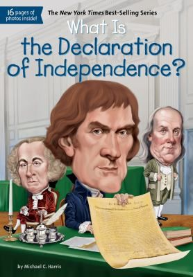 CC Cycle 3, Week 4 - Cover image for What is the Declaration of Independence? / by Michael C. Harris ; illustrated by Jerry Hoare.