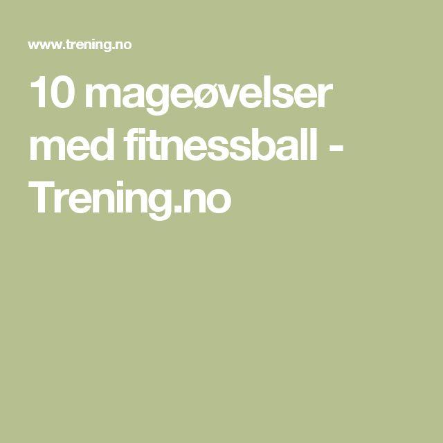 10 mageøvelser med fitnessball - Trening.no