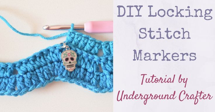 DIY Locking Stitch Markers for Crochet and Knitting - http://undergroundcrafter.com/blog/2017/08/24/diy-locking-stitch-markers-crochet-knitting/