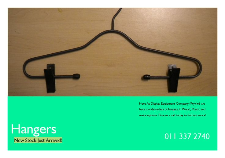 Here At Display Equipment Company (Pty) ltd we have a wide variety of hangers in Wood, Plastic and metal options.