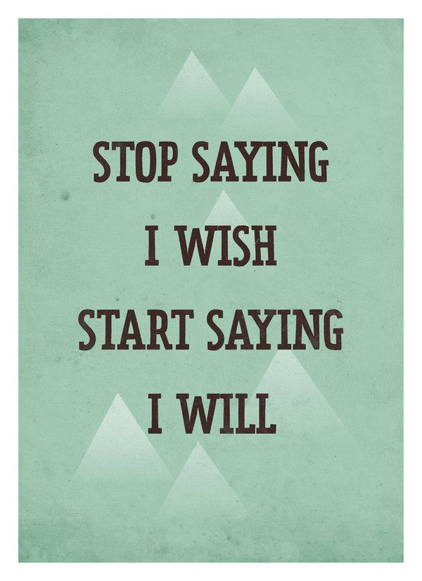 I will.: Sayings, Inspiration, Quotes, Start, Life Quote, Quote Poster, I Will