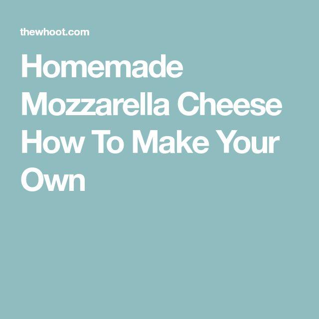 Homemade Mozzarella Cheese How To Make Your Own