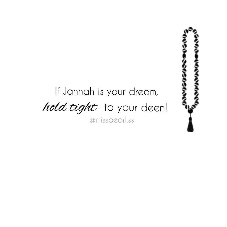 If jannah is your dream hold tight to your deen