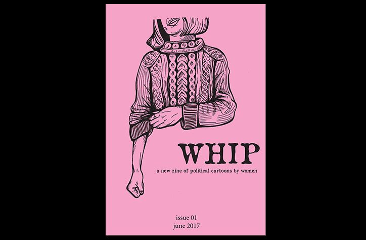 _Whip_ is a new zine that features a collection of political cartoons illustrated entirely by women. By exploring a range of topical issues, along with the recent general election results, _Whip_ is set to fill the notable gaps in female political media.
