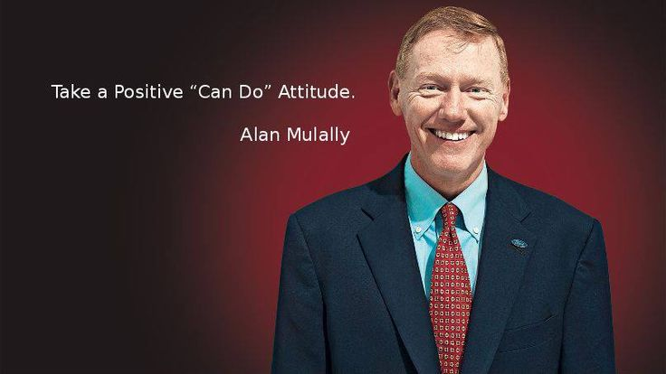 Quote Of The Day!  Take a positive Can Do attitude - Alan Mulally (Chief Executive Officer of the Ford)  #cogzidel #cogzidel_journey #MotivationalQuote #quotes #AlanMulally