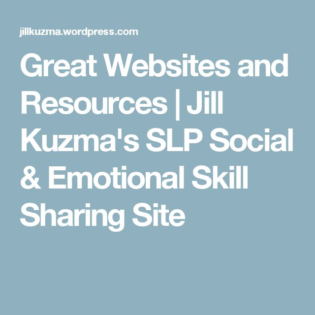 Great Websites and Resources | Jill Kuzma's SLP Social & Emotional Skill Sharing Site