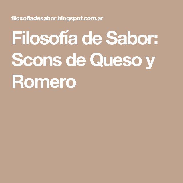 Filosofía de Sabor: Scons de Queso y Romero