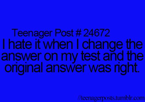 I hate when this happens especially to someone like me who is such a nerd that they check for the answers in the textbook after class to see if they were right...:-)