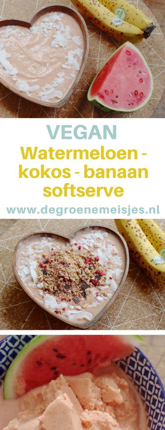 vegan recept voor Watermeloen kokos banaan softserve ijs. Maak zelf je vegan ijs