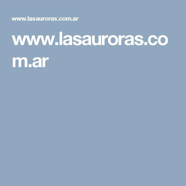 www.lasauroras.com.ar