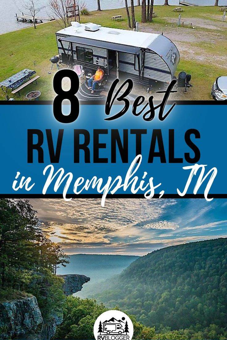 8 best rv rentals in memphis tn in 2020 rv rental rv
