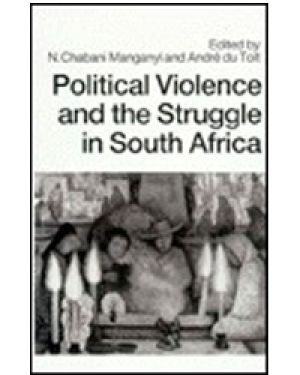 Chabani Manganyi & Andre du Toit (eds) – Political Violence and the Struggle in South Africa Editors: N. Chabani Manganyi & Andre Du Toit Publisher: St. Martin's Press Date: 1990 ISBN:9780312046620