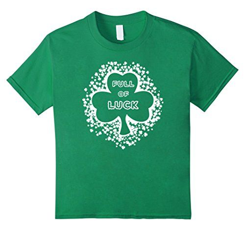Kids St Patrick's Shamrock Clover Full of Luck Paddy's Day shirt ideas