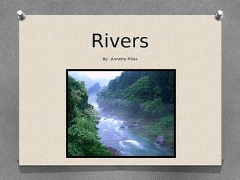 Scientists describe rivers as youthful, mature, old, or rejuventated.  This 23 slide PowerPoint describes the characteristics of these four types of rivers.  You may also be interested in purchasing separately a student note-taking guide that may be filled out while viewing.