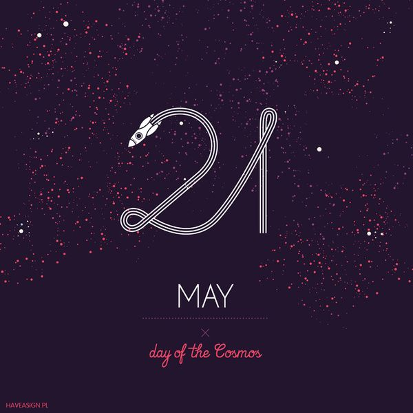 21th May - Day of the Cosmos  /// Dzień Kosmosu / by haveasign