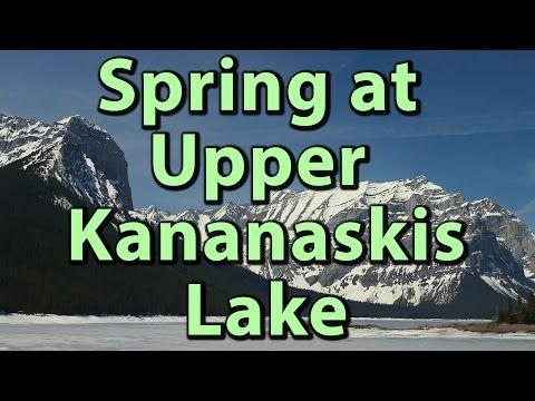 Spring at the Upper Kananaskis Lake in the Peter Lougheed Provincial Park 4K Video – Journey Alberta