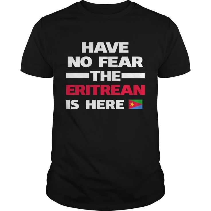 Get yours awesome No Fear Eritrean Is Here Eritrea Best Gift Shirts & Hoodies.  #gift, #idea, #photo, #image, #hoodie, #shirt, #christmas