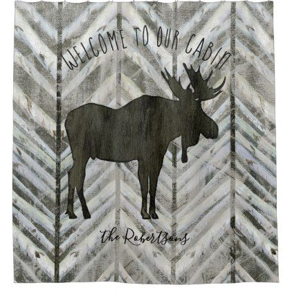 Welcome to our Cabin Moose Rustic Lodge Decor Shower Curtain - shower curtains home decor custom idea personalize bathroom