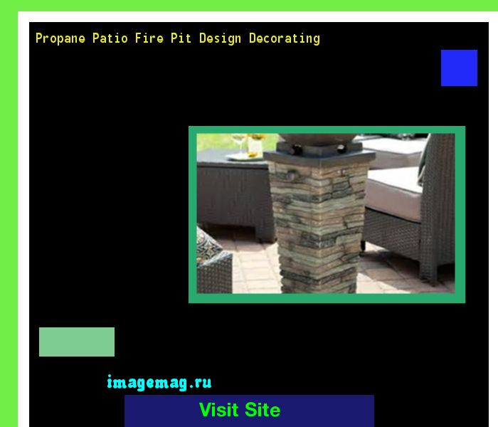 Propane Patio Fire Pit Design Decorating 155931 - The Best Image Search