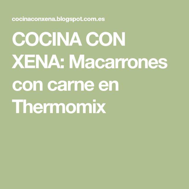 COCINA CON XENA: Macarrones con carne en Thermomix
