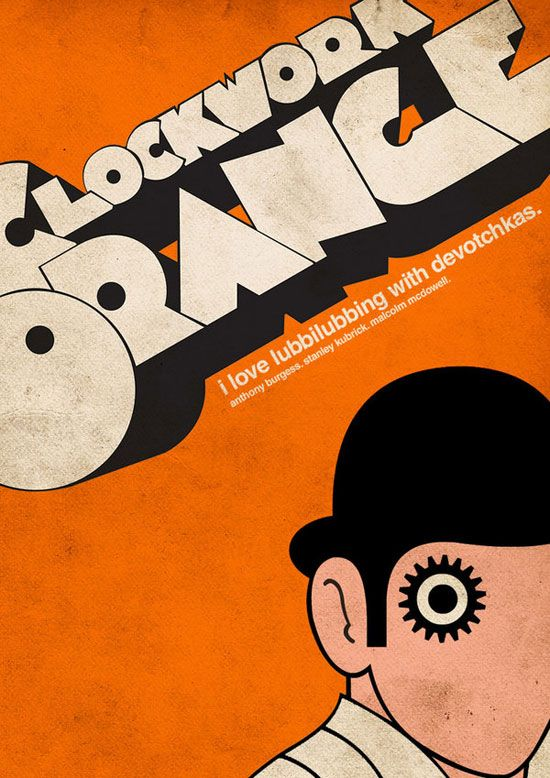 Clockwork Orange poster - appreciate the literary aspects and the imagery of the posters etc., but the violence was a bit much.