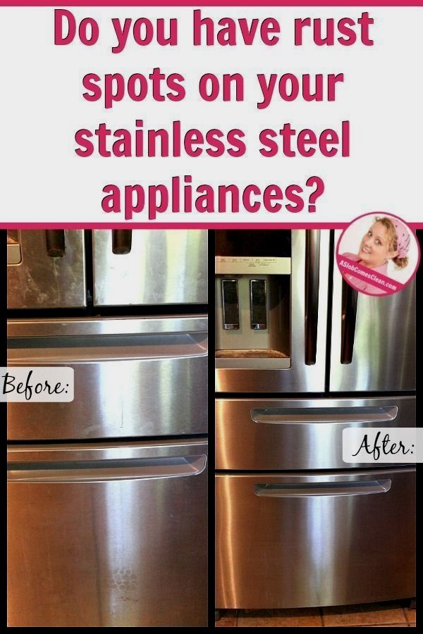 Pin By Selev Borislav On Cleaning Stainless Steel Refrigerator How To Clean Rust Stainless Steel Appliances