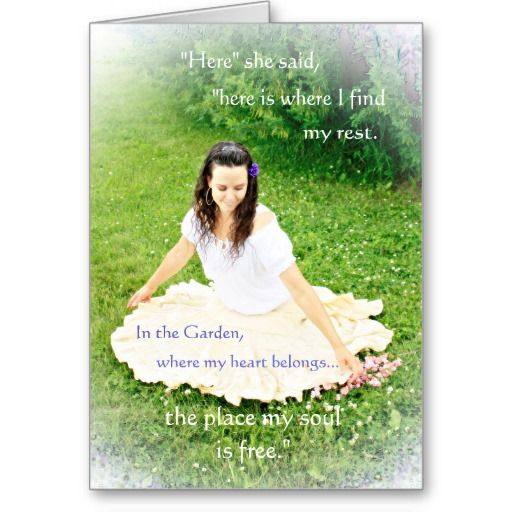"""Innocence & Beauty series card, """"Here, she said, here is where I find my rest.  In the Garden, where my heart belongs...the place my soul is free."""""""