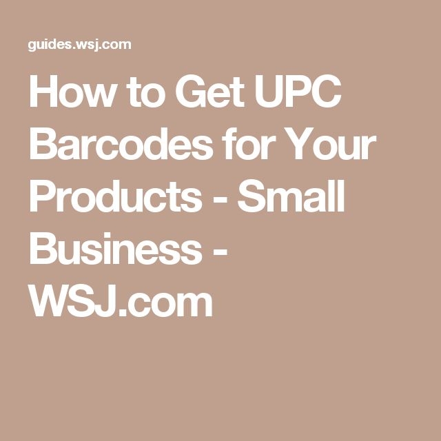 How to Get UPC Barcodes for Your Products - Small Business - WSJ.com