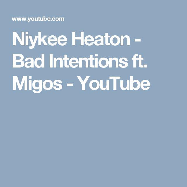 Niykee Heaton - Bad Intentions ft. Migos - YouTube