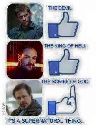 well it's a Supernatural thing ^_^ || Lucifer || Crowley || Metatron The scribe of God