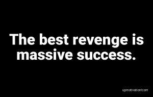 The best revenge is massive image