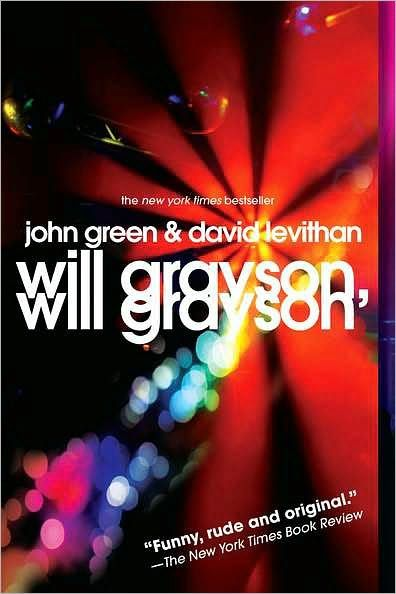Will Grayson, Will Grayson by John Green and David Levithan.