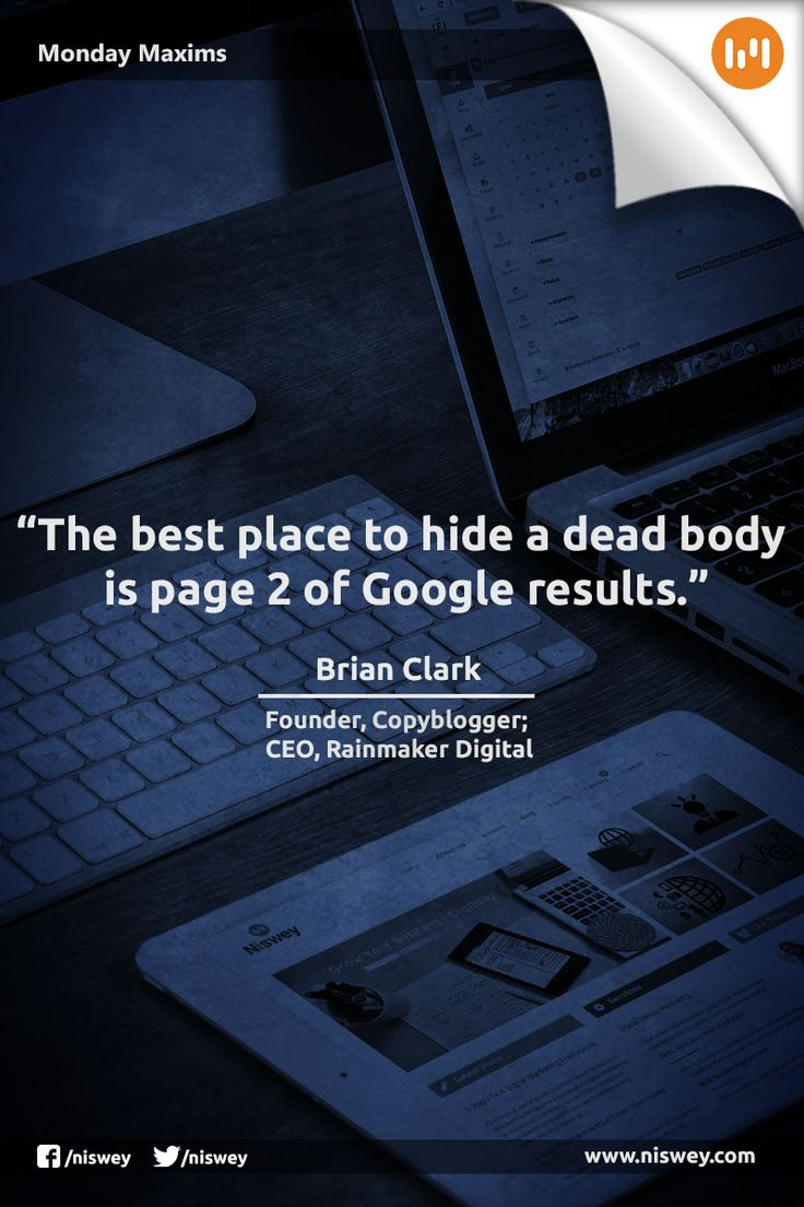 """The best place to hide a dead body is page 2 of Google results."" - Brian Clark, Founder, Copyblogger #SEO #MondayMaxims"