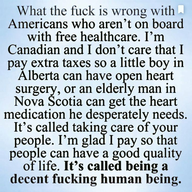 YES PLEASE! I can't understand how my fellow American's aren't on board with this! Healthcare is NOT a privilege. You know what you're saying when you say that it IS a privilege? You're saying the right to live is a privilege, the right to life-saving medical care is a privilege, the right to not die of a completely preventable whatever is a privilege. And that's not okay.