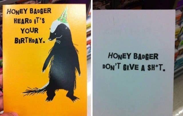 Honey Badger Heard It S Your Birthday Honey Badger Don T Give A Sh T Happy Birthday Birthday Cards For Friends Funny Birthday Cards Birthday Humor