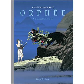 Orphée et la morsure du serpent - Yvan Pommaux - Ecole des Loisirs